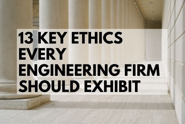 13 key ethics every engineering firm should exhibit