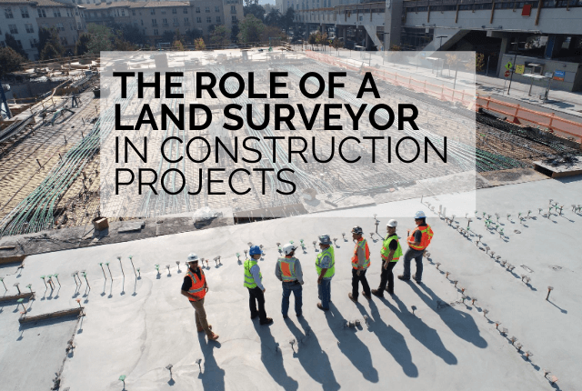 the role of a land surveyor in construction projects